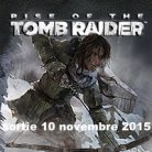 Rise of The Tomb Raider (DISPONIBLE AU CINEMA LA MALBAIE))