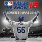 MLB 2015 THE SHOW  (DISPONIBLE AU CINEMA LA MALBAIE)